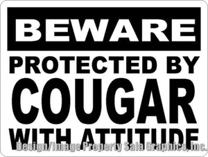 Beware Protected by Cougar w/Attitude Sign - Signs & Decals by SalaGraphics