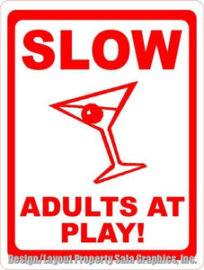 Slow Adults at Play Sign - Signs & Decals by SalaGraphics