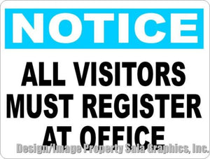 Notice All Visitors Must Register at Office Sign. - Signs & Decals by SalaGraphics