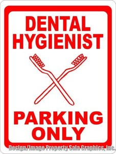 Dental Hygienist Parking Only Sign - Signs & Decals by SalaGraphics