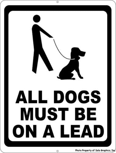 All Dogs Must be on a Lead Sign - Signs & Decals by SalaGraphics