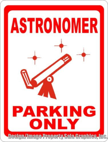 Astronomer Parking Sign - Signs & Decals by SalaGraphics