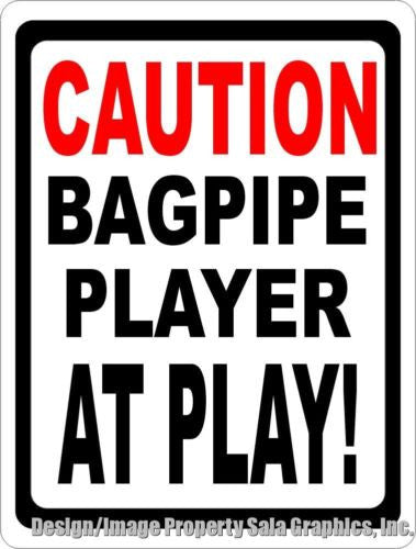 Caution Bagpipe Player at Play Sign - Signs & Decals by SalaGraphics