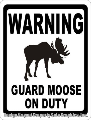 Warning Guard Moose on Duty Sign - Signs & Decals by SalaGraphics