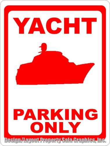 Yacht Parking Only Sign - Signs & Decals by SalaGraphics