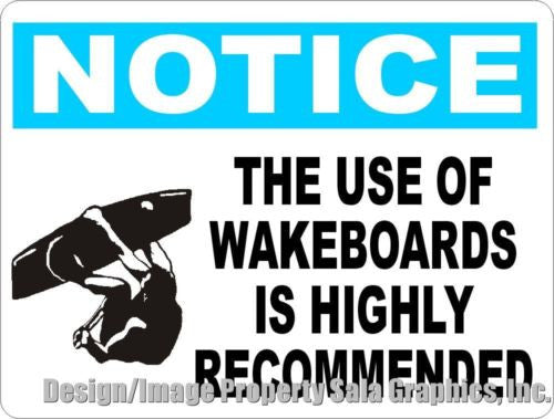 Notice Use of Wakeboards Highly Recommended Sign - Signs & Decals by SalaGraphics