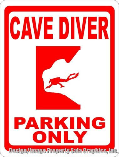 Cave Diver Parking Only Sign - Signs & Decals by SalaGraphics