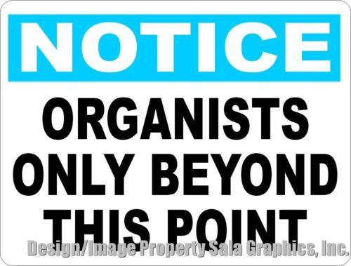 Notice Organists Only Beyond This Point Sign - Signs & Decals by SalaGraphics