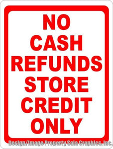 No Cash Refunds Store Credit Only Sign - Signs & Decals by SalaGraphics
