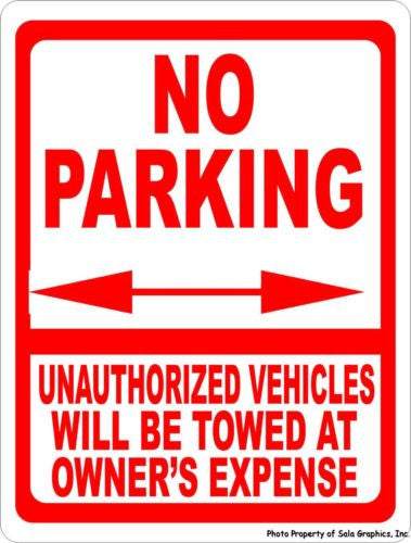 No Parking Unauthorized Vehicles Will Be Towed at Owner's Expense Sign - Signs & Decals by SalaGraphics