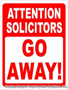 Attention Solicitors Go Away! Sign - Signs & Decals by SalaGraphics