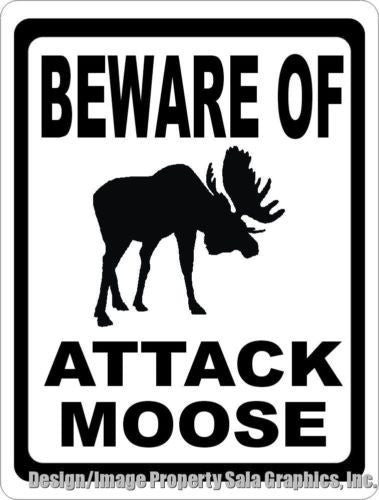Beware of Attack Moose Sign - Signs & Decals by SalaGraphics