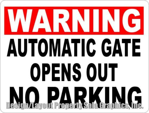 Warning Automatic Gate Opens Out No Parking Sign - Signs & Decals by SalaGraphics