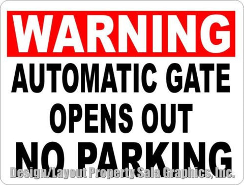 Warning Automatic Gate Opens Out No Parking Sign