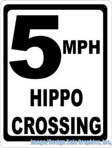 5 MPH Hippo Crossing Xing Sign - Signs & Decals by SalaGraphics
