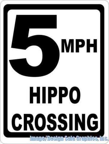 5 MPH Hippo Crossing Xing Sign