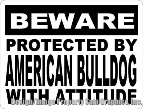 Beware Protected by American Bulldog w/attitude Sign - Signs & Decals by SalaGraphics