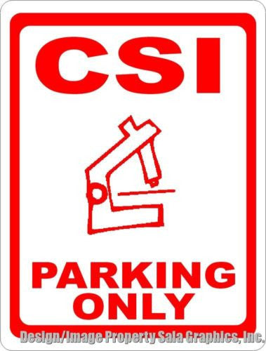 C.S.I. Crime Scene Investigator Parking Only Sign - Signs & Decals by SalaGraphics