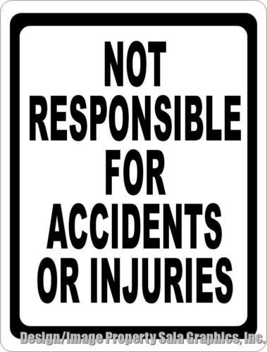 Not Responsible for Accidents Injuries Sign - Signs & Decals by SalaGraphics
