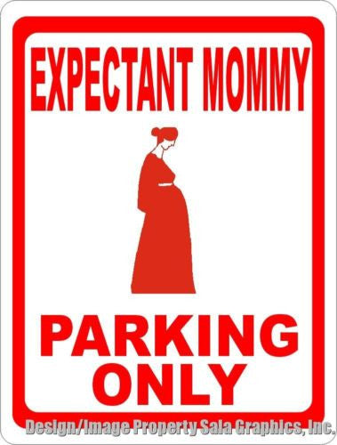 Expectant Mommy Parking Only Sign - Signs & Decals by SalaGraphics