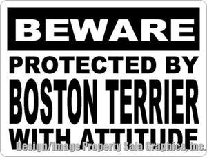 Beware Protected by Boston Terrier w/Attitude Sign - Signs & Decals by SalaGraphics