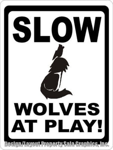 Slow Wolves at Play Sign - Signs & Decals by SalaGraphics