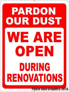 Pardon Our Dust We are Open During Renovations Sign - Signs & Decals by SalaGraphics
