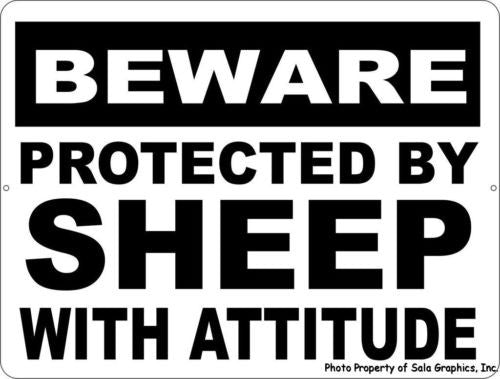Beware Protected by Sheep w/ Attitude Sign - Signs & Decals by SalaGraphics