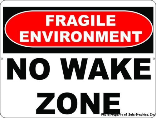 Fragile Environment No Wake Sign - Signs & Decals by SalaGraphics