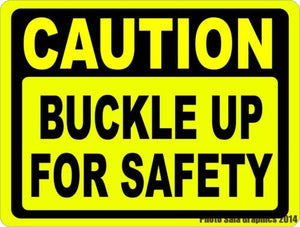 Caution Buckle Up For Safety Sign - Signs & Decals by SalaGraphics