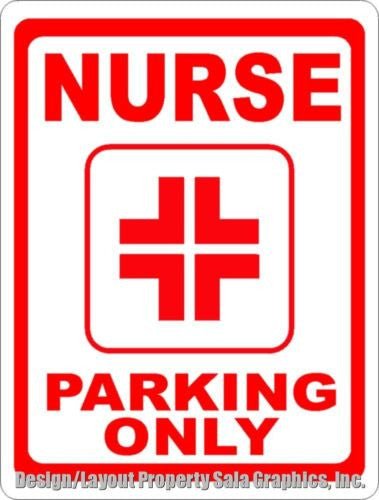 Nurse Parking Only Sign - Signs & Decals by SalaGraphics