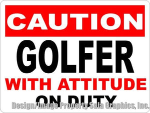 Caution Golfer W/ Attitude on Duty Sign - Signs & Decals by SalaGraphics