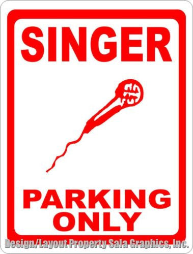 Singer Parking Only Sign - Signs & Decals by SalaGraphics