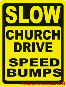 Custom Slow Church Drive Speed Bumps Sign - Signs & Decals by SalaGraphics