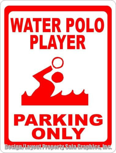 Water Polo Player Parking Only Sign - Signs & Decals by SalaGraphics