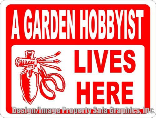 Garden Hobbyist Lives Here Sign - Signs & Decals by SalaGraphics