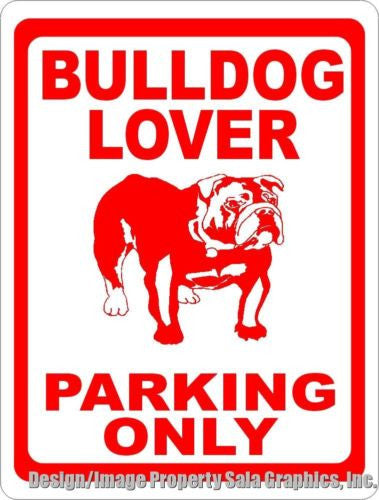 Bulldog Lover Parking Sign - Signs & Decals by SalaGraphics