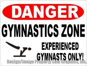 Danger Gymnastics Zone Experienced Gymnasts Only Sign - Signs & Decals by SalaGraphics
