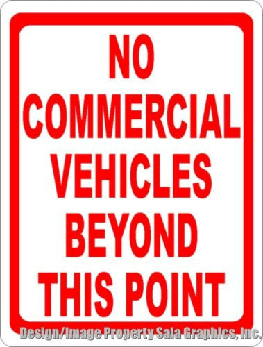 No Commercial Vehicles Beyond this Point Sign - Signs & Decals by SalaGraphics