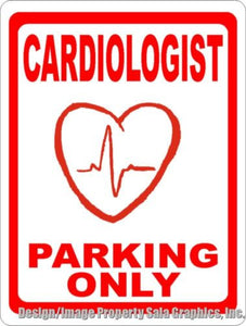 Cardiologist Parking Only Sign - Signs & Decals by SalaGraphics