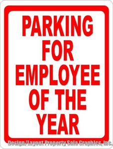 Parking for Employee of the Year Sign - Signs & Decals by SalaGraphics
