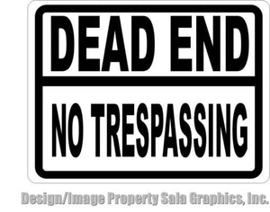 Dead End No Trespassing Sign - Signs & Decals by SalaGraphics