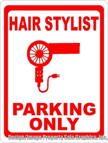 Hair Stylist Parking Only Sign - Signs & Decals by SalaGraphics