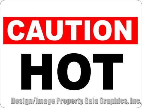 Caution Hot Sign - Signs & Decals by SalaGraphics