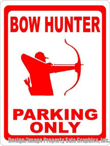 Bow Hunter Parking Only Sign - Signs & Decals by SalaGraphics
