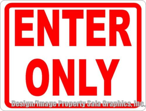 Enter Only Sign - Signs & Decals by SalaGraphics