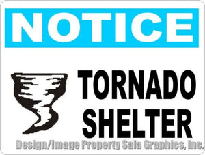 Notice Tornado Shelter Sign - Signs & Decals by SalaGraphics