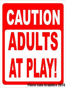 Caution Adults at Play Sign - Signs & Decals by SalaGraphics