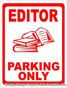 Editor Parking Only Sign - Signs & Decals by SalaGraphics