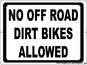 No Off Road Dirt Bikes Allowed Sign - Signs & Decals by SalaGraphics
